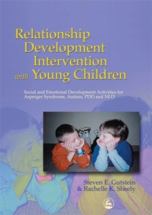 Relationship Development Intervention with Young Children : Social and Emotional Development Activities for Asperger Syndrome, Autism, Pdd and Nld, Paperback / softback Book
