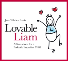 Lovable Liam : Affirmations for a Perfectly Imperfect Child, Hardback Book