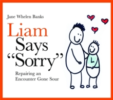 "Liam Says ""Sorry"" : Repairing an Encounter Gone Sour, Hardback Book"