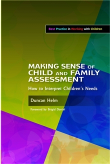 Making Sense of Child and Family Assessment : How to Interpret Children's Needs, Paperback Book