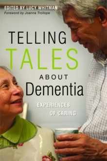 Telling Tales About Dementia : Experiences of Caring, Paperback Book