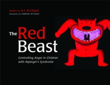 The Red Beast : Controlling Anger in Children with Asperger's Syndrome, Hardback Book