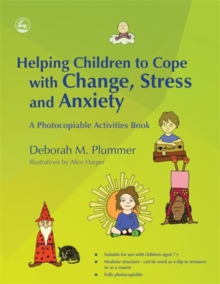 Helping Children to Cope with Change, Stress and Anxiety : A Photocopiable Activities Book, Paperback / softback Book