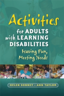 Activities for Adults with Learning Disabilities : Having Fun, Meeting Needs, Paperback Book