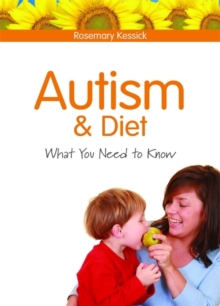 Autism and Diet : What You Need to Know, Paperback Book