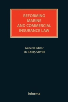 Reforming Marine and Commercial Insurance Law, Hardback Book