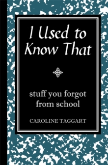 I Used to Know That : Stuff You Forgot From School, Hardback Book