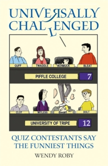 Universally Challenged : Quiz Contestants Say the Funniest Things, Paperback / softback Book