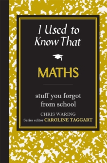 I Used to Know That : Maths, Hardback Book