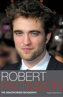 Robert Pattinson : The Unauthorized Biography, EPUB eBook