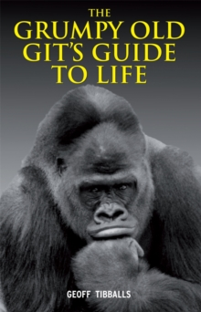 The Grumpy Old Git's Guide to Life, Hardback Book