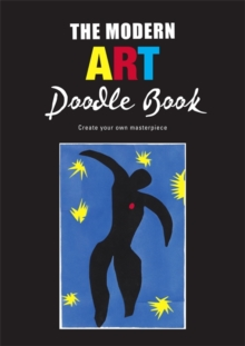 The Modern Art Doodle Book : Create Your Own Masterpiece, Paperback Book