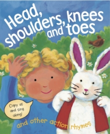 Head, Shoulders, Knees and Toes and Other Action Rhymes, Board book Book
