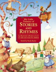 My Little Treasury of Stories & Rhymes : an Illustrated Collection of Over 175 Tales and Verses for Children, Hardback Book