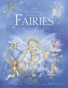 The Wonderful World of Fairies : Eight Enchanted Tales from Fairyland, Paperback Book