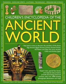 Children's Encyclopedia of the Ancient World : Step Back in Time to Discover the Wonders of the Stone Age, Ancient Egypt, Ancient Greece, Ancient Rome, the Aztecs and Maya, the Incas, Ancient China an, Paperback Book