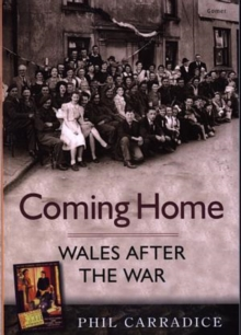 Coming Home - Wales After the War, Paperback Book