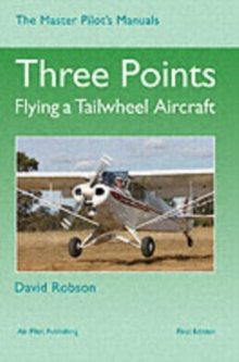 Three Points : Flying a Tailwheel Aircraft, Hardback Book