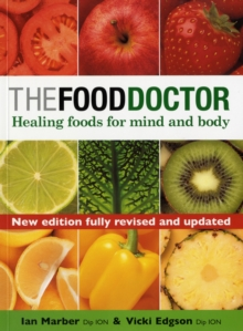 The Food Doctor : Healing Foods for Mind and Body, Paperback Book