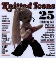 Knitted Icons : 25 Celebrity Doll Patterns, Paperback Book