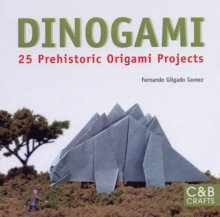 Dinogami : 20 Prehistoric Origami Projects, Paperback / softback Book