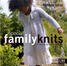 Special Family Knits : 25 Handknits for All Seasons, Paperback Book