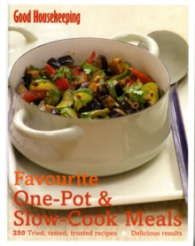 Good Housekeeping Favourite One-Pot & Slow-Cook Meals : 250 Tried, Tested, Trusted Recipes; Delicious Results, Hardback Book