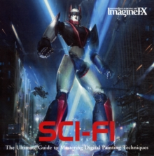 ImagineFX: Sci-Fi : The Ultimate Guide to Mastering Digital Painting Techniques, Paperback / softback Book