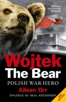 Wojtek the Bear : Polish War Hero, Paperback / softback Book