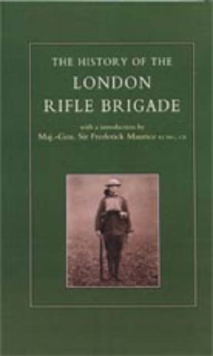 History of the London Rifle Brigade 1859-1919, Paperback / softback Book