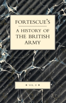 Fortescue's History of the British Army : v. II, Paperback Book