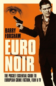 Euro Noir : The Pocket Essential Guide to European Crime Fiction, Film & TV, Paperback / softback Book