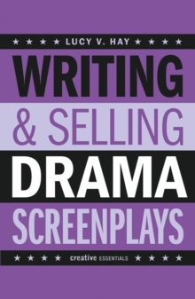 Writing And Selling Drama Screenplays, Paperback / softback Book
