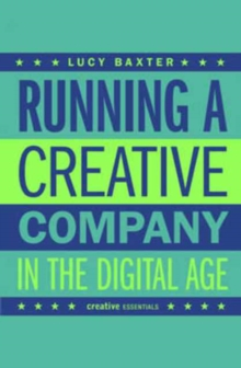 Running A Creative Company In The Digital Age, Paperback / softback Book