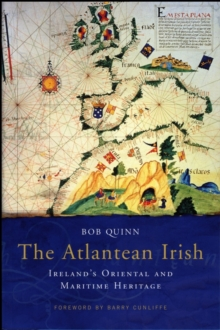 The Atlantean Irish : Ireland's Oriental and Maritime Heritage, Paperback / softback Book