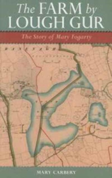 The Farm by Lough Gur : The Story of Mary Fogarty, Paperback Book