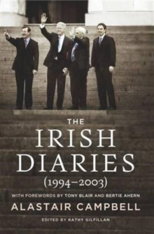 The Irish Diaries (1994-2003) : Alastair Campbell, Paperback / softback Book