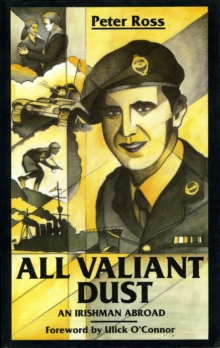 All Valiant Dust : An Irishman Abroad, EPUB eBook