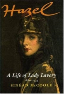 Hazel : A Life of Lady Lavery 1880-1935, Paperback Book