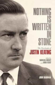 Nothing is Written in Stone : The Notebooks of Justin Keating 1930 - 2009, Paperback Book