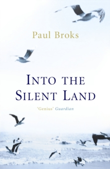 Into The Silent Land, Paperback / softback Book