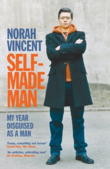 Self-Made Man : My Year Disguised as a Man, Paperback Book