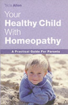 The Healthy Child Through Homeopathy, Paperback / softback Book