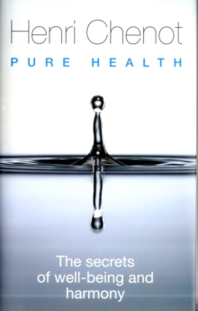Pure Health : The Secrets of Well-being and Harmony, Hardback Book