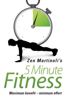 5 Minute Fitness Maximum Benefit - Minimum Effort, Paperback / softback Book