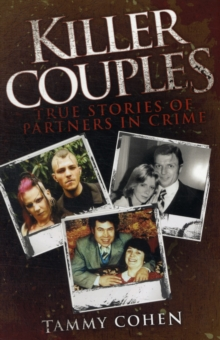 Killer Couples : True Stories of Partners in Crime, Paperback Book