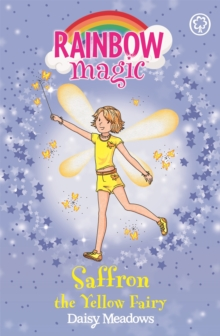Rainbow Magic: Saffron the Yellow Fairy : The Rainbow Fairies Book 3, Paperback Book