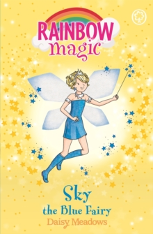 Rainbow Magic: Sky the Blue Fairy : The Rainbow Fairies Book 5, Paperback Book