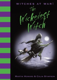 Witches at War!: The Wickedest Witch, Hardback Book
