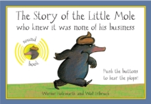 The Story of the Little Mole Sound Book : Who Knew it Was None of His Business, Board book Book